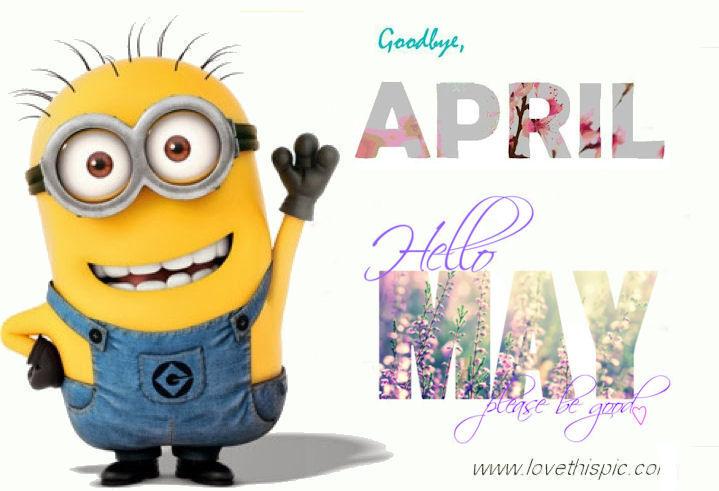 Goodbye April Hello May Quotes