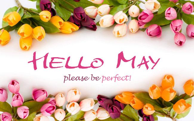 Goodbye April Hello May Tumblr